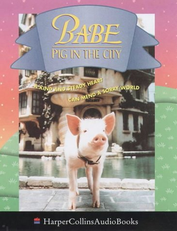 9780001055612: Babe: Pig in the City