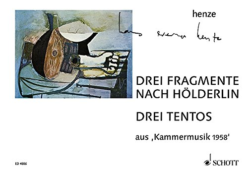 9780001056244: SCHOTT HENZE H.W. - DREI FRAGMENTE NACH HOELDERLIN / DREI TENTOS - GUITAR SOLO AND VOCAL Partition classique Guitare - luth Guitare