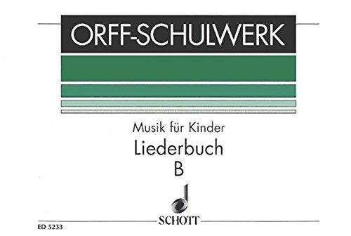 Musik für Kinder - Liederbuch B: Mittelstufe - Orff-Schulwerk - voix et ...