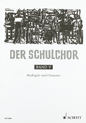 9780001060777: Der Schulchor Band 5 - Madrigale und Chansons - choeur (2-6 voix) - Partition de choeur - ED 5405