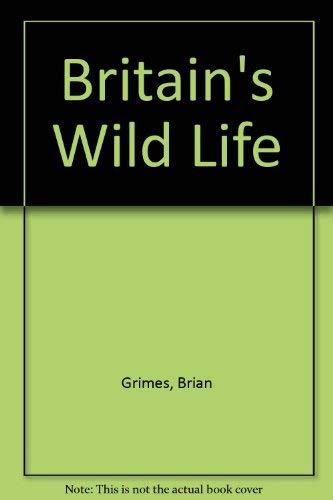 9780001061446: Britain's Wild Life