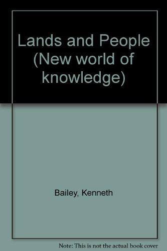 Lands and People (New world of knowledge) (0001061623) by Kenneth Bailey