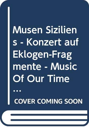 9780001062153: Musen Siziliens - Konzert auf Eklogen-Fragmente - Music Of Our Time - choeur mixte (SATB), 2 pianos, instruments à vent et timbales - Partition d'étude - ED 5515