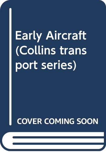 9780001062412: Early aircraft (Collins transport series)