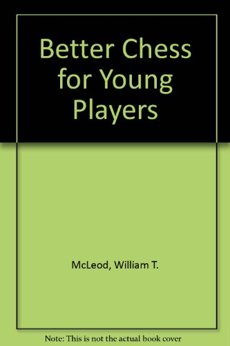 9780001062528: Better Chess for Young Players