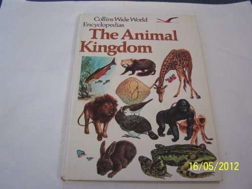 9780001063020: Animal Kingdom, The (Collins wide world encyclopedias)