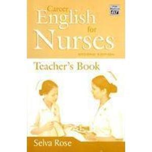 Career English for Nurses-Teacher`s book: Selva Rose