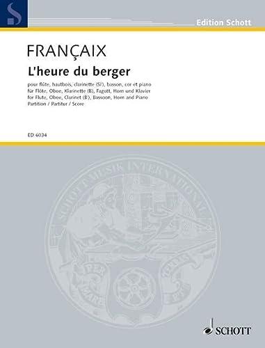 9780001064706: SCHOTT FRANCAIX JEAN - L'HEURE DU BERGER - FLUTE, OBOE, CLARINET, BASSOON, HORN AND PIANO Partition classique Bois Flûte traversière