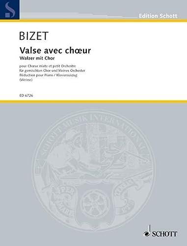 9780001071445: SCHOTT BIZET GEORGES - VALSE AVEC CHOEUR - MIXED CHOIR AND SMALL ORCHESTRA OR PIANO Partition classique Vocale - chorale Choeur et ensemble vocal