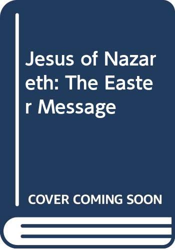 9780001071889: Jesus of Nazareth: The Easter Message