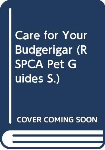 9780001072084: CARE FOR YOUR BUDGERIGAR (RSPCA PET GDES.)
