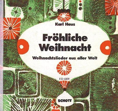 9780001072251: Fröhliche Weihnacht - Weihnachtslieder aus aller Welt - choeur d'enfants (1- ou 2-stimmig) avec instruments melodiques (flûte à bec, violon, melodica instruments) - Partition vocale/chorale et instrumentale - ED 6809