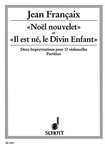 9780001078857: No�l nouvelet / Il est n�, le Divin Enfant - 2 Improvisationen - 12 violoncelles - Partition - ED 7557