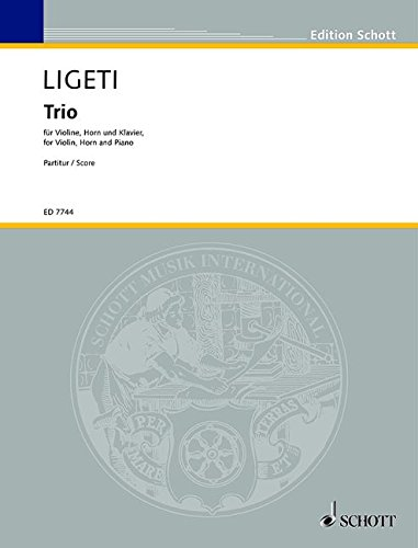 9780001080621: SCHOTT LIGETI GYORGY - TRIO - VIOLIN, HORN AND PIANO Classical sheets Mixed ensemble