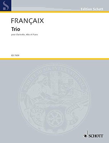 9780001081475: SCHOTT FRANÇAIX JEAN - TRIO - CLARINET, VIOLA AND PIANO Classical sheets Mixed ensemble