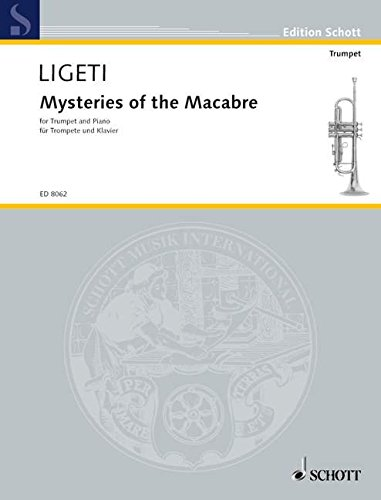 9780001082991: SCHOTT LIGETI GYORGY - MYSTERIES OF THE MACABRE - TRUMPET IN C AND PIANO Classical sheets Trumpet
