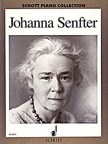 9780001084377: SCHOTT SENFTER JOHANNA - SELECTED WORKS - PIANO Classical sheets Piano