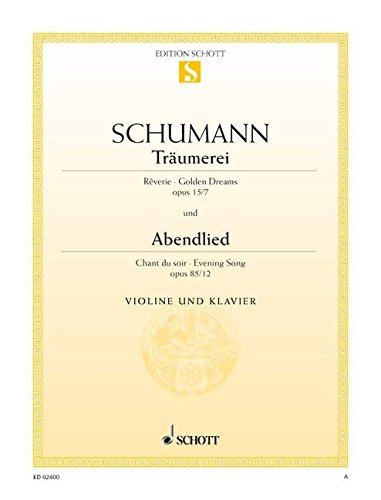 9780001088078: SCHOTT SCHUMANN ROBERT - TRAUMEREI / ABENDLIED OP. 15/7 UND 85/12 - VIOLIN AND PIANO Partition classique Cordes Violon