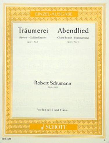 9780001088351: SCHOTT SCHUMANN ROBERT - TRAUMEREI / ABENDLIED OP. 15/7 UND 85/12 - CELLO AND PIANO Classical sheets Cello