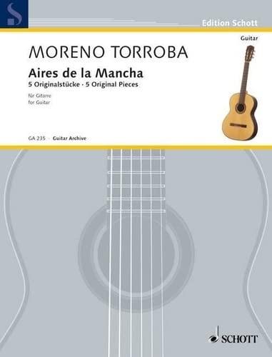 9780001096301: SCHOTT MORENO-TORROBA FEDERICO - AIRES DE LA MANCHA - GUITAR Partition classique Guitare - luth Guitare