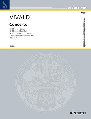 9780001098695: SCHOTT VIVALDI ANTONIO - CONCERTO A MINOR RV 461/PV 42 - OBOE, STRINGS AND BASSO CONTINUO Classical sheets Mixed ensemble