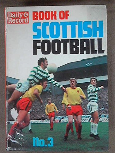 9780001101029: Book of Scottish Football No. 3 ( Number Three ) Daily Record