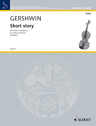 9780001103146: SCHOTT GERSHWIN GEORGE - SHORT STORY - VIOLIN AND PIANO Classical sheets Violin