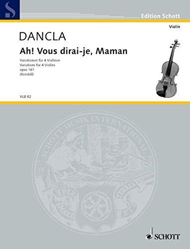 9780001103368: SCHOTT DANCLA CHARLES - AH! VOUS DIRAI-JE, MAMAN OP. 161 - 4 VIOLINS Classical sheets Violin