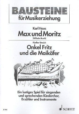 9780001105942: Max und Moritz - Fünfter Streich: Onkel Fritz und die Maikäfer - Bausteine - Series of Works (Practical Help) - choeur d'enfants (SMez) avec récitants et instruments (flûte à bec, jeu de timbres, xylophone, batterie, guitare ou basse-xylophone ad lib.) -
