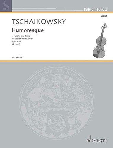 9780001107243: SCHOTT TSCHAIKOWSKY PETER ILJITSCH - HUMORESKE OP. 10/2 - VIOLIN AND PIANO Classical sheets Violin