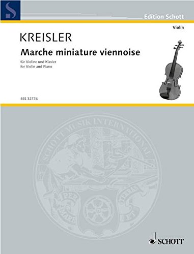 9780001107328: SCHOTT KREISLER FRITZ - MARCHE MINIATURE VIENNOISE - VIOLIN AND PIANO Classical sheets Violin