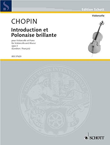 9780001109599: SCHOTT CHOPIN FREDERIC - INTRODUCTION ET POLONAISE BRILLANTE OP. 3 - CELLO AND PIANO