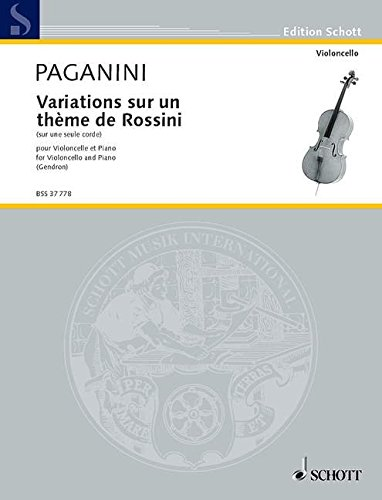 9780001109636: SCHOTT PAGANINI NICCOLÒ - VARIATIONS SUR UN THÈME DE ROSSINI - CELLO AND PIANO Classical sheets Cello