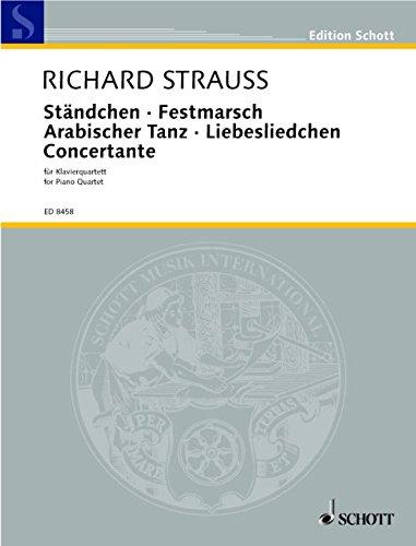 9780001112674: SCHOTT STRAUSS R. - STAENDCHEN / FESTMARSCH / ARABISCHER TANZ / LIEBESLIEDCHEN / CONCERTANTE Classical sheets Piano