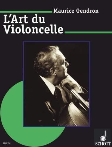9780001126824: SCHOTT GENDRON MAURICE - L'ART DU VIOLONCELLE Educational books Cello