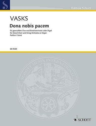 9780001128255: SCHOTT VASKS PETERIS - DONA NOBIS PACEM - MIXED CHOIR AND STRING ORCHESTRA OR ORGAN Partition classique Vocale - chorale Choeur et ensemble vocal