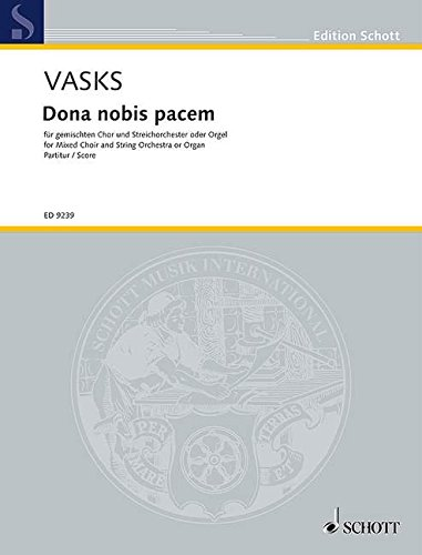 9780001128255: SCHOTT VASKS PETERIS - DONA NOBIS PACEM - MIXED CHOIR AND STRING ORCHESTRA OR ORGAN Partition classique Vocale - chorale Choeur et ensemble vocal