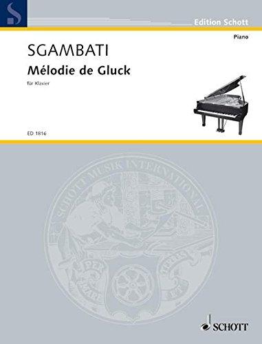 9780001140622: SCHOTT SGAMBATI GIOVANNI - MELODY OF GLUCK - PIANO Partition classique Piano - instrument à clavier Piano