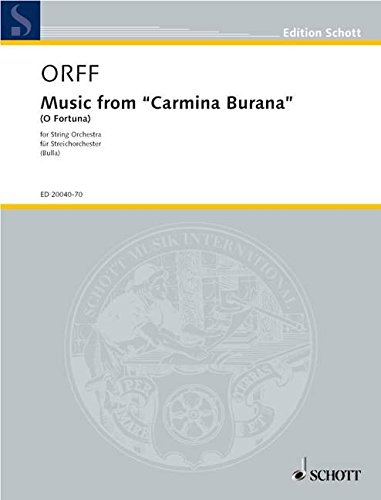9780001145641: SCHOTT ORFF CARL - MUSIC FROM CARMINA BURANA (O FORTUNA) - STRING ORCHESTRA WITH PIANO AND PERCUSSION Classical sheets String ensemble