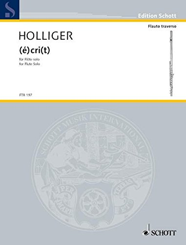 9780001149205: SCHOTT HOLLIGER HEINZ - (E)CRI(T) - FLUTE SOLO Classical sheets Transverse Flute