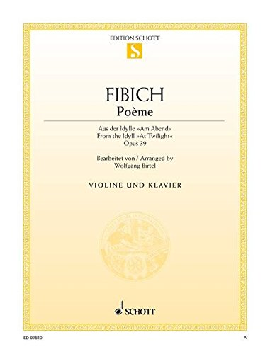 9780001149281: SCHOTT FIBICH ZDENEK - POEME OP. 39 - VIOLIN AND PIANO Classical sheets Violin