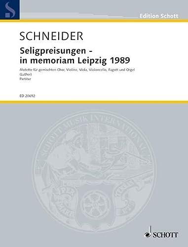 9780001168893: Seligpreisungen - in memoriam Leipzig 1989 - Text aus dem Matth�us-Evangelium, 5, 3-12 in der �bersetzung von Martin Luther - choeur mixte, trio � cordes, basson et orgue - Partition - ED 20692