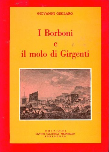 9780001176775: I BORBONI E IL MOLO DI GIRGENTI