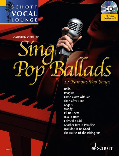 9780001179929: Sing Pop Ballads - 12 Famous Pop Songs - Schott Vocal Lounge - voice and piano - edition with CD - ( ED 21271 )