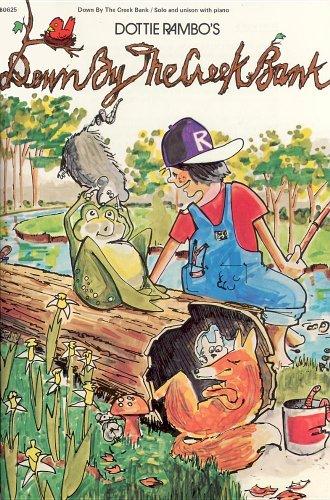 Down by the Creek Bank (Sheet Music Book): David Huntsinger; Dottie Rambo