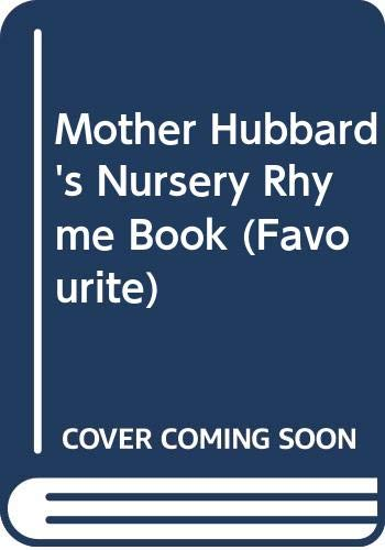 9780001231160: Mother Hubbard's Nursery Rhyme Book (Favourite S.)