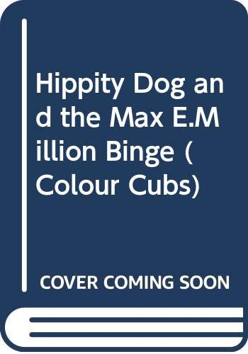 9780001232648: Hippity Dog and the Max E.Million Binge (Colour Cubs S.)
