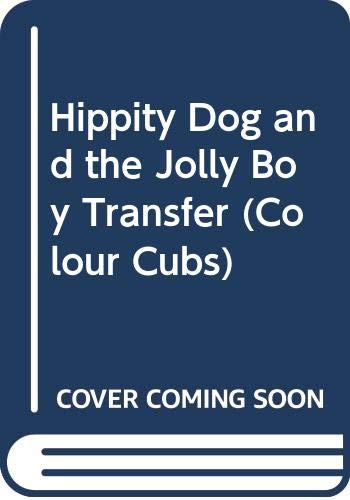 9780001232662: Hippity Dog and the Jolly Boy Transfer (Colour Cubs S.)