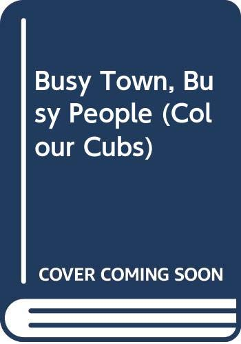 9780001233126: Busy Town, Busy People (Colour Cubs)