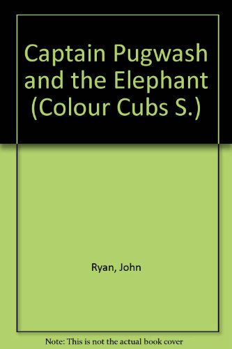 9780001233713: Captain Pugwash and the Elephant (Colour Cubs)